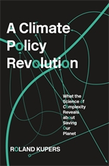 Cover: A Climate Policy Revolution: What the Science of Complexity Reveals about Saving Our Planet