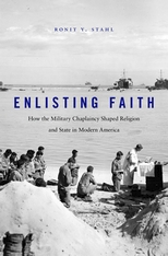 Cover: Enlisting Faith: How the Military Chaplaincy Shaped Religion and State in Modern America