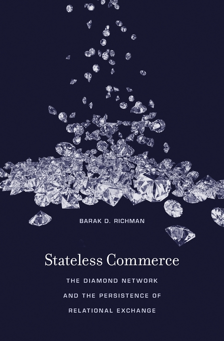Cover: Stateless Commerce: The Diamond Network and the Persistence of Relational Exchange, from Harvard University Press