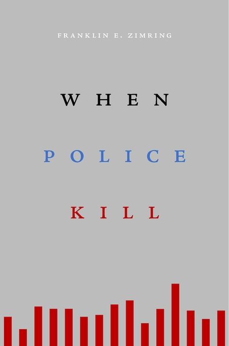 Cover: When Police Kill, from Harvard University Press