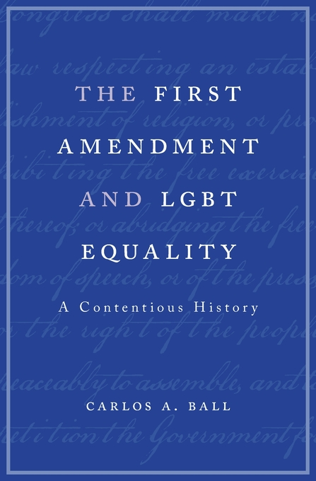 Cover: The First Amendment and LGBT Equality: A Contentious History, from Harvard University Press