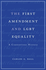 Cover: The First Amendment and LGBT Equality: A Contentious History