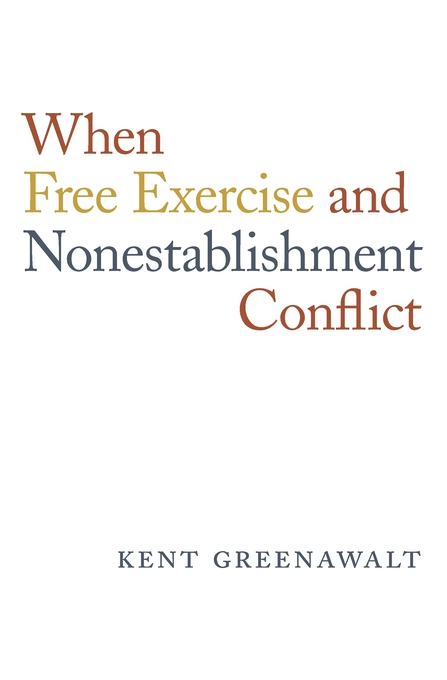 Cover: When Free Exercise and Nonestablishment Conflict, from Harvard University Press
