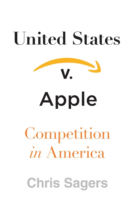 Cover: United States v. Apple: Competition in America, from Harvard University Press
