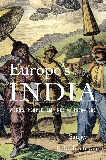 Cover: Europe's India: Words, People, Empires, 1500–1800, from Harvard University Press