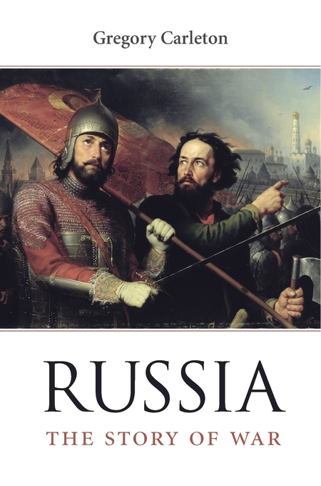 Cover: Russia: The Story of War, from Harvard University Press