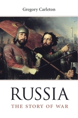 Cover: Russia: The Story of War, by Gregory Carleton, from Harvard University Press