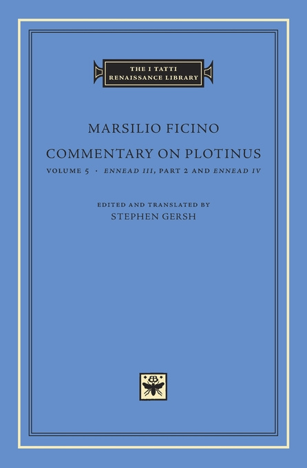 Cover: Commentary on Plotinus, Volume 5: <i>Ennead III</i>, Part 2, and <i>Ennead IV</i>, from Harvard University Press