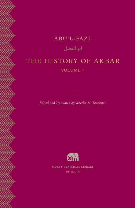 Cover: The History of Akbar, Volume 4, from Harvard University Press