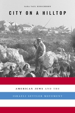 Cover: City on a Hilltop: American Jews and the Israeli Settler Movement