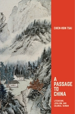 Cover: A Passage to China: Literature, Loyalism, and Colonial Taiwan