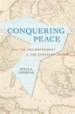 Cover: Conquering Peace: From the Enlightenment to the European Union