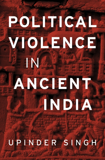 Cover: Political Violence in Ancient India, from Harvard University Press