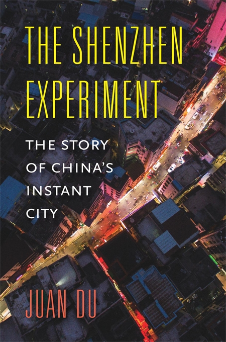 Cover: The Shenzhen Experiment: The Story of China's Instant City, from Harvard University Press
