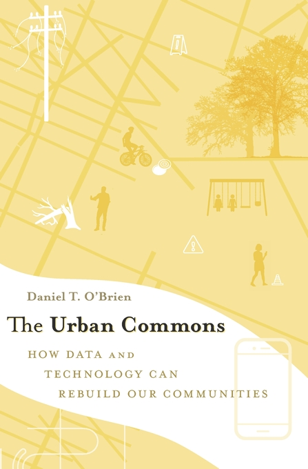 Cover: The Urban Commons: How Data and Technology Can Rebuild Our Communities, from Harvard University Press