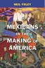 Jacket: Mexicans in the Making of America