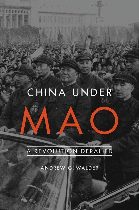 Cover: China Under Mao: A Revolution Derailed, from Harvard University Press