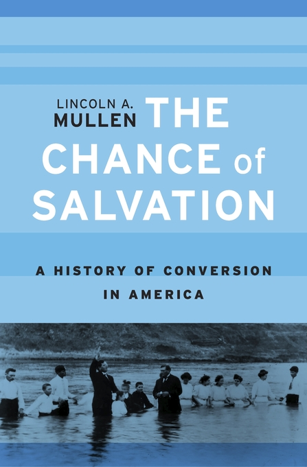 Cover: The Chance of Salvation: A History of Conversion in America, from Harvard University Press