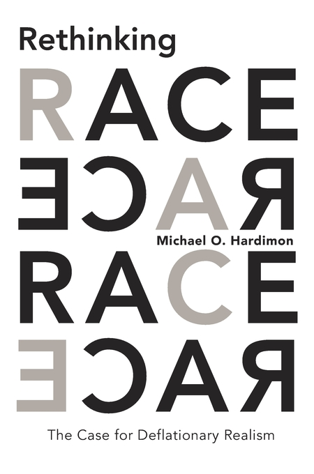 Cover: Rethinking Race: The Case for Deflationary Realism, from Harvard University Press