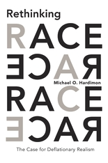 Cover: Rethinking Race: The Case for Deflationary Realism