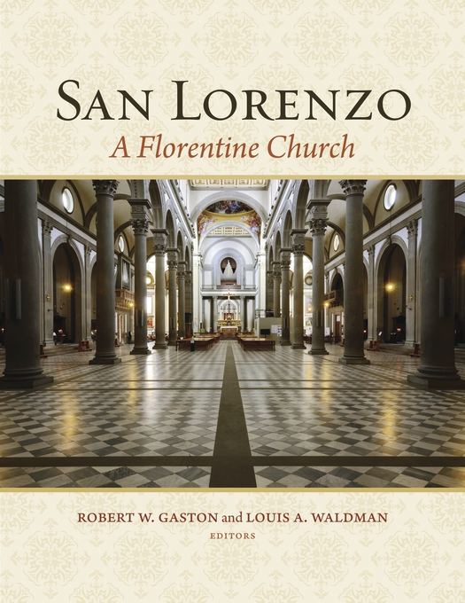 Cover: San Lorenzo: A Florentine Church, from Harvard University Press