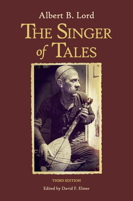 Cover: The Singer of Tales: Third Edition, from Harvard University Press