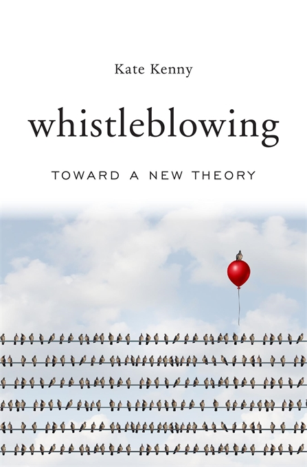Cover: Whistleblowing: Toward a New Theory, from Harvard University Press