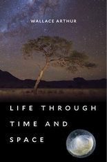 Cover: Life through Time and Space, by Wallace Arthur, illustrated by Stephen Arthur, from Harvard University Press