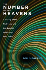 Cover: The Number of the Heavens: A History of the Multiverse and the Quest to Understand the Cosmos, by Tom Siegfried, from Harvard University Press