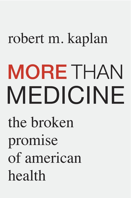 Cover: More than Medicine: The Broken Promise of American Health, from Harvard University Press