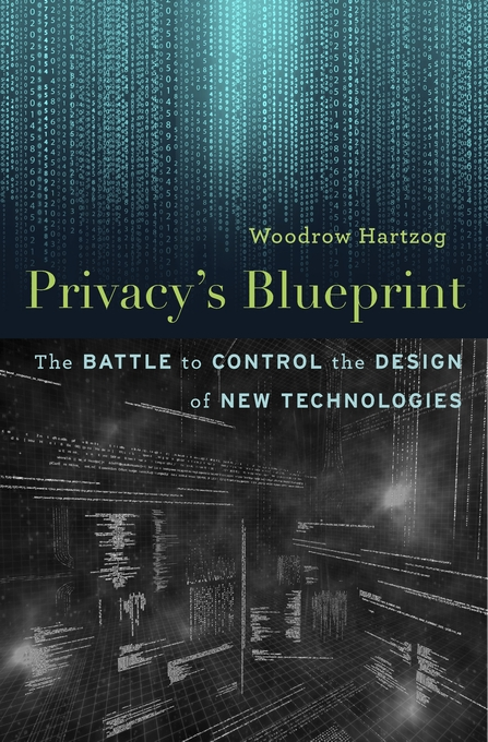 Cover: Privacy's Blueprint: The Battle to Control the Design of New Technologies, from Harvard University Press