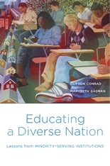 Cover: Educating a Diverse Nation: Lessons from Minority-Serving Institutions, by Clifton Conrad and Marybeth Gasman, from Harvard University Press