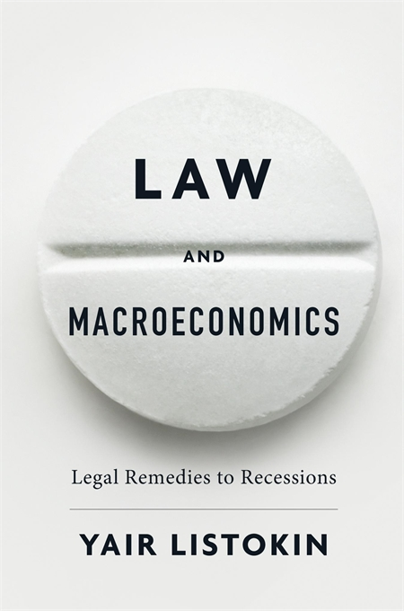 Cover: Law and Macroeconomics: Legal Remedies to Recessions, from Harvard University Press