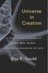 Cover: Universe in Creation: A New Understanding of the Big Bang and the Emergence of Life