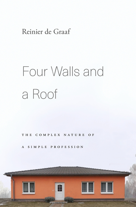 Cover: Four Walls and a Roof: The Complex Nature of a Simple Profession, from Harvard University Press