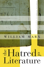 Cover: The Hatred of Literature, by William Marx, translated by Nicholas Elliott, from Harvard University Press