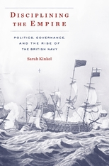 Cover: Disciplining the Empire: Politics, Governance, and the Rise of the British Navy