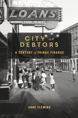 Cover: City of Debtors: A Century of Fringe Finance, by Anne Fleming, from Harvard University Press
