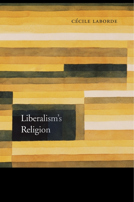 Cover: Liberalism's Religion, from Harvard University Press