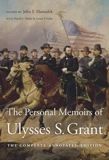 Cover: The Personal Memoirs of Ulysses S. Grant: The Complete Annotated Edition, by Ulysses S. Grant, edited by John F. Marszalek, with David S. Nolen and Louie P. Gallo, and a Preface by Frank J. Williams, from Harvard University Press