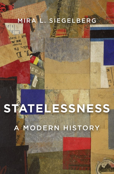 Cover: Statelessness: A Modern History, from Harvard University Press