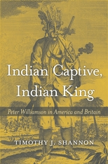 Cover: Indian Captive, Indian King: Peter Williamson in America and Britain