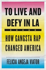 Cover: To Live and Defy in LA: How Gangsta Rap Changed America