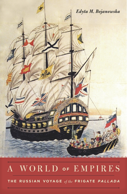 Cover: A World of Empires: The Russian Voyage of the Frigate Pallada, from Harvard University Press