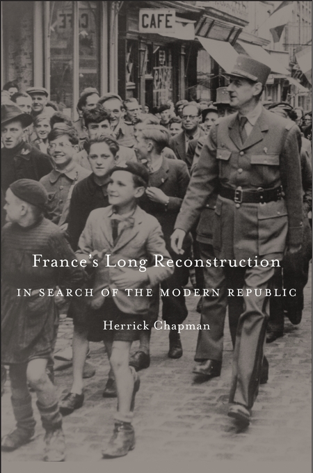 Cover: France's Long Reconstruction: In Search of the Modern Republic, from Harvard University Press