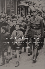 Cover: France's Long Reconstruction: In Search of the Modern Republic, by Herrick Chapman, from Harvard University Press