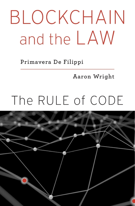 Cover: Blockchain and the Law: The Rule of Code, from Harvard University Press