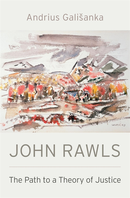 Cover: John Rawls: The Path to a Theory of Justice, from Harvard University Press