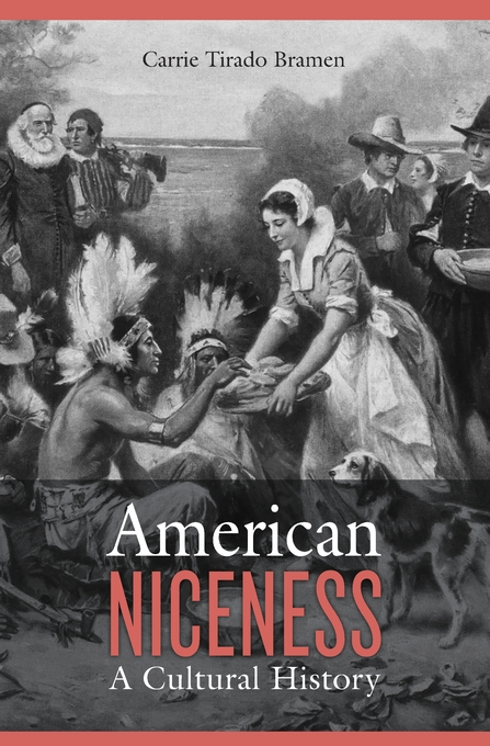 Cover: American Niceness: A Cultural History, from Harvard University Press