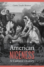 Cover: American Niceness: A Cultural History, by Carrie Tirado Bramen, from Harvard University Press